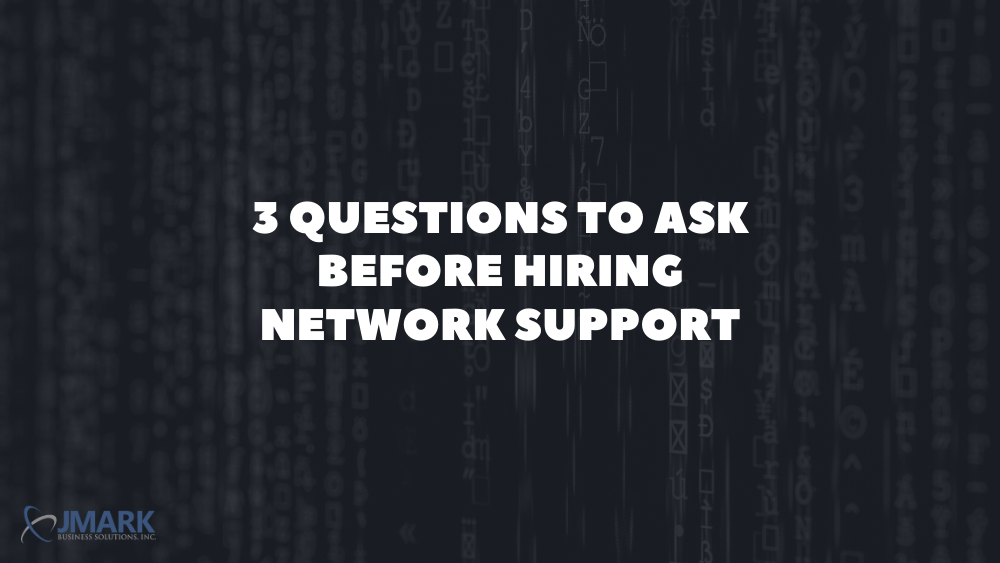 3 QUESTIONS TO ASK BEFORE HIRING NETWORK SUPPORT - Blog Banner