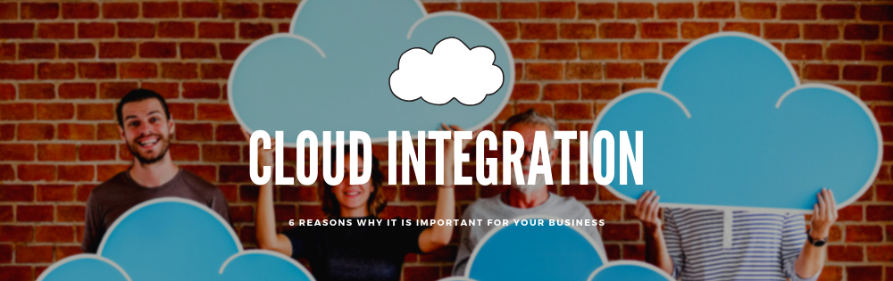 6 Reasons Why Seamless Cloud Integration is Important for Your Business - Banner