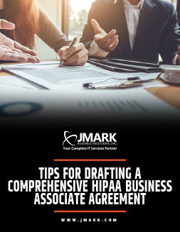 Tips For Drafting A Comprehensive HIPAA Business Associate Agreement
