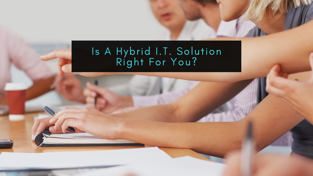 Is A Hybrid I.T. Solution Right For You_ - Blog Banner