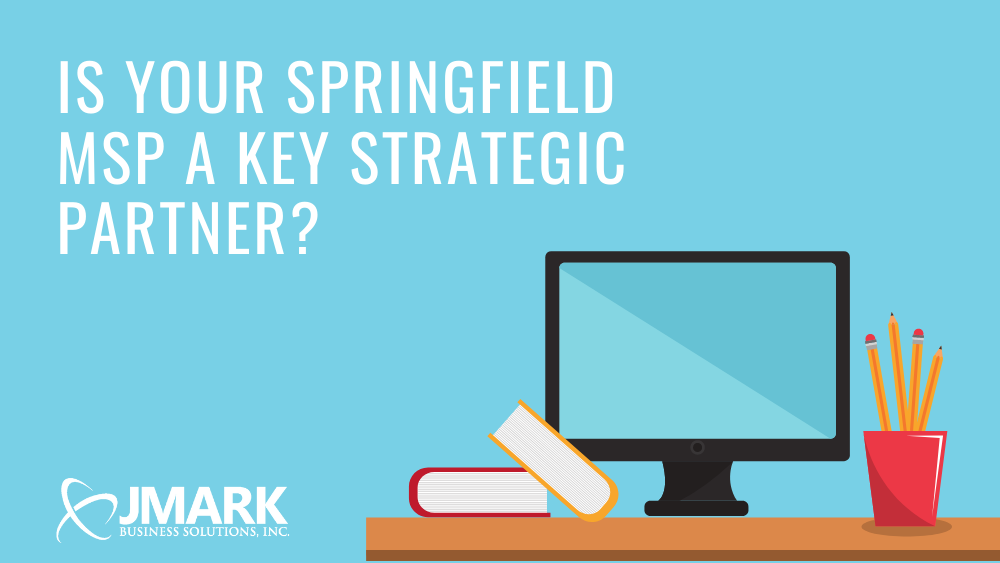 Is Your Springfield MSP a Key Strategic Partner_