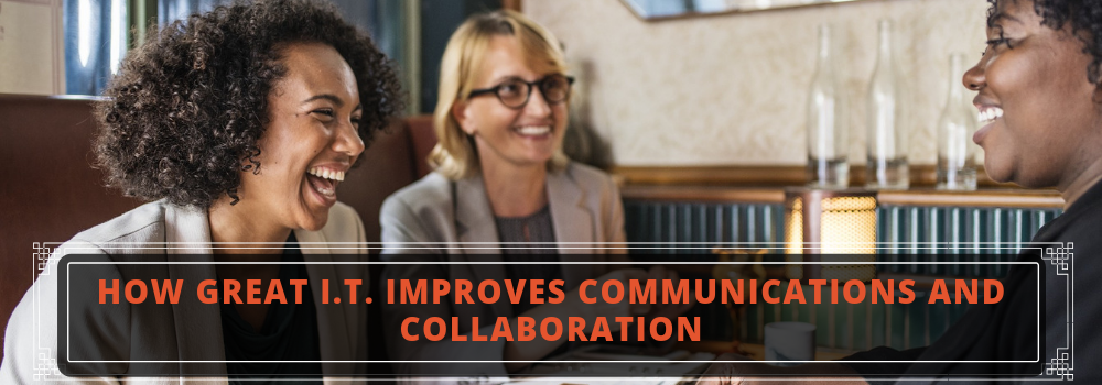 Banner - How Great I.T. Improves Communications and Collaboration
