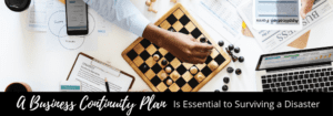 Banner - A Business Continuity Plan is Essential to Surviving a Disaster