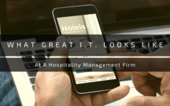 What Great I.T. Looks Like At A Hospitality Management Firm - Blog Banner