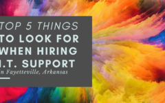 Top 5 things to look for when hiring I.T. Support in Fayetteville, Arkansas - Blog Banner