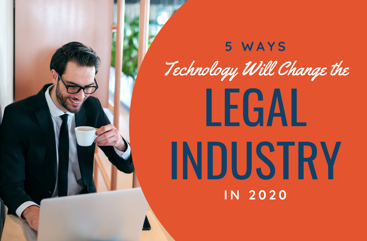 5 Ways Technology Will Change the Legal Industry This Year (1)