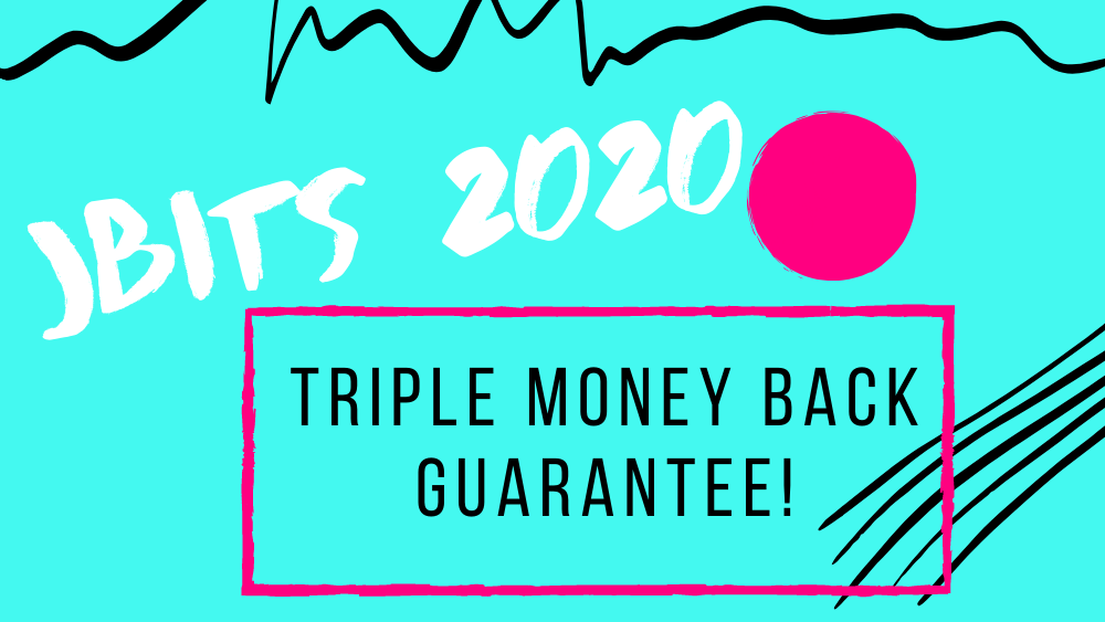JBITS 2020 - Triple Money Back Guarantee