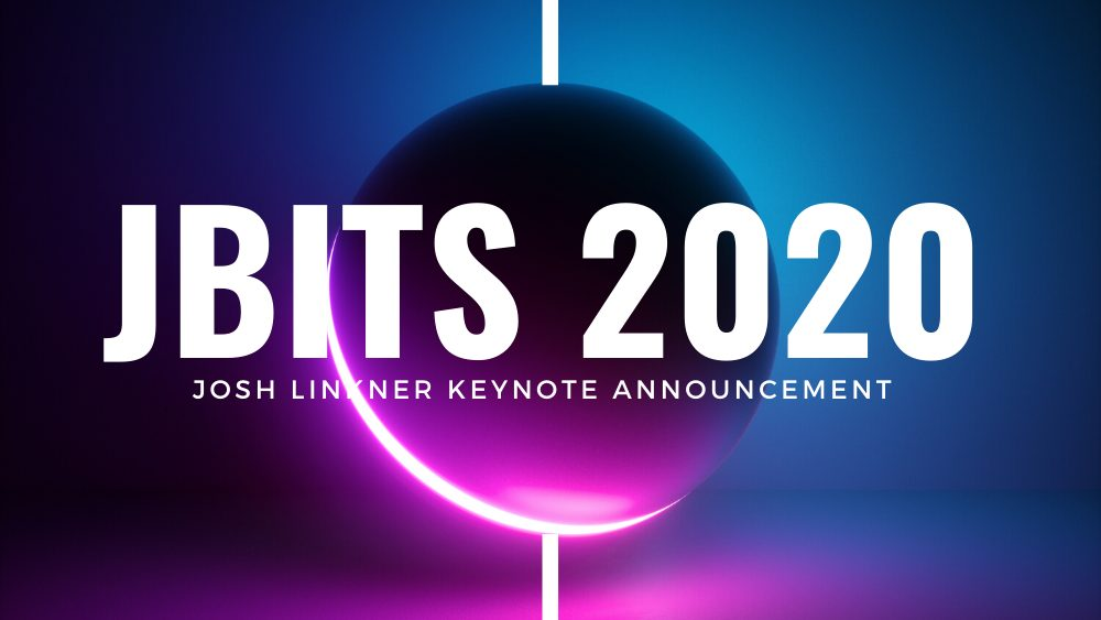 JBITS 2020 is just around the corner. Which is perfect, because everything about this event is geared toward helping you ramp up and start this new decade with a bang!