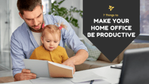 7 Things to Make Your Home Office Be Productive