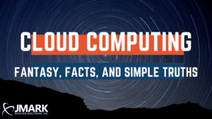 Cloud Computing – Fantasy, Facts, and Simple Truths