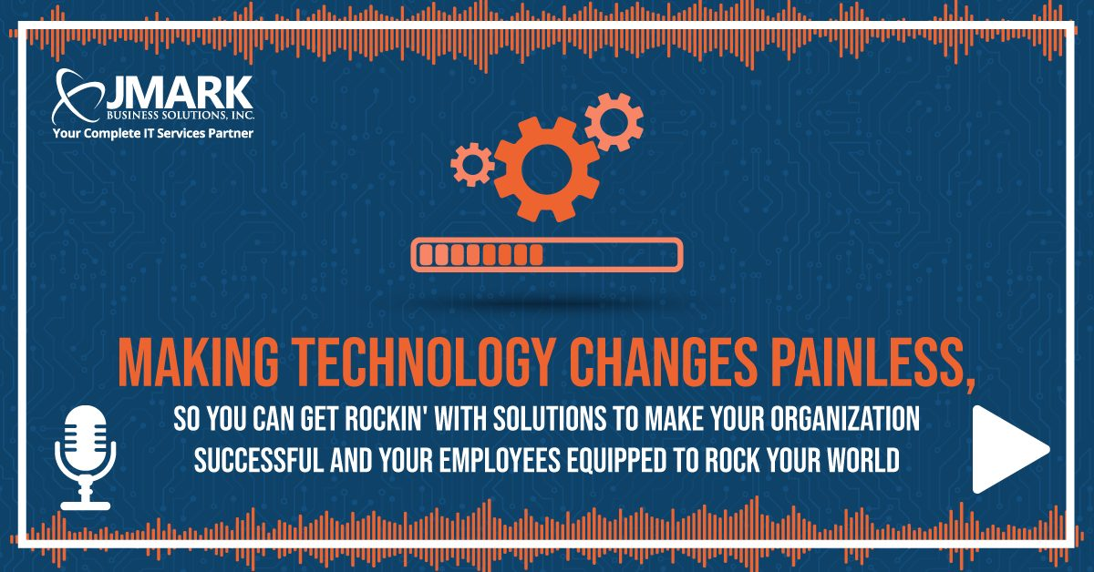 Making Technology Changes Painless
