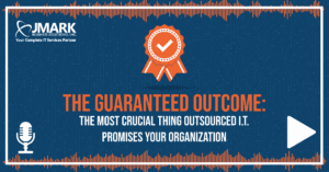 The Guaranteed Outcome: The Most Crucial Thing Outsourced I.T. Promises Your Organization