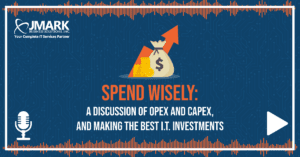 Spend Wisely: A Discussion of OPEX and CAPEX, and Making the Best I.T. Investments - Blog Graphic