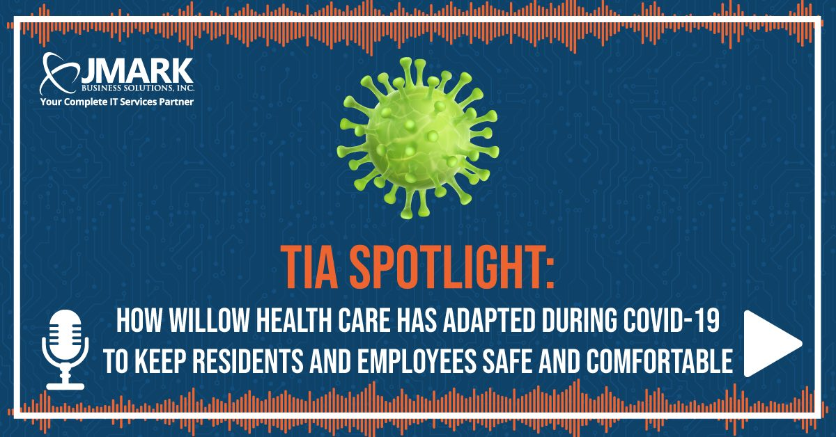 TiA Spotlight: How Willow Health Care has adapted during COVID-19 to Keep Residents and Employees Safe and Comfortable - Blog Graphic