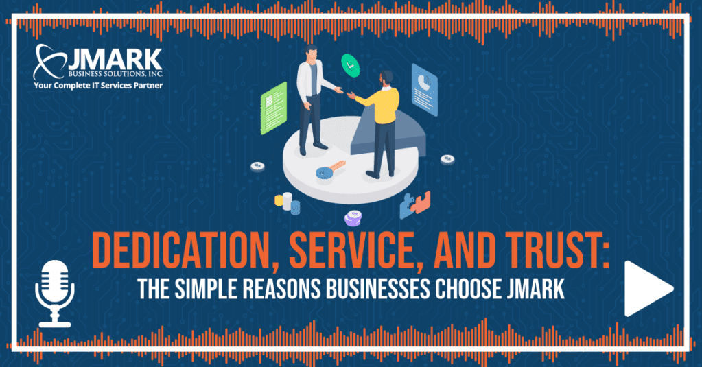 Dedication, Service, and Trust: The Simple Reasons Businesses Choose JMARK - Blog Graphic