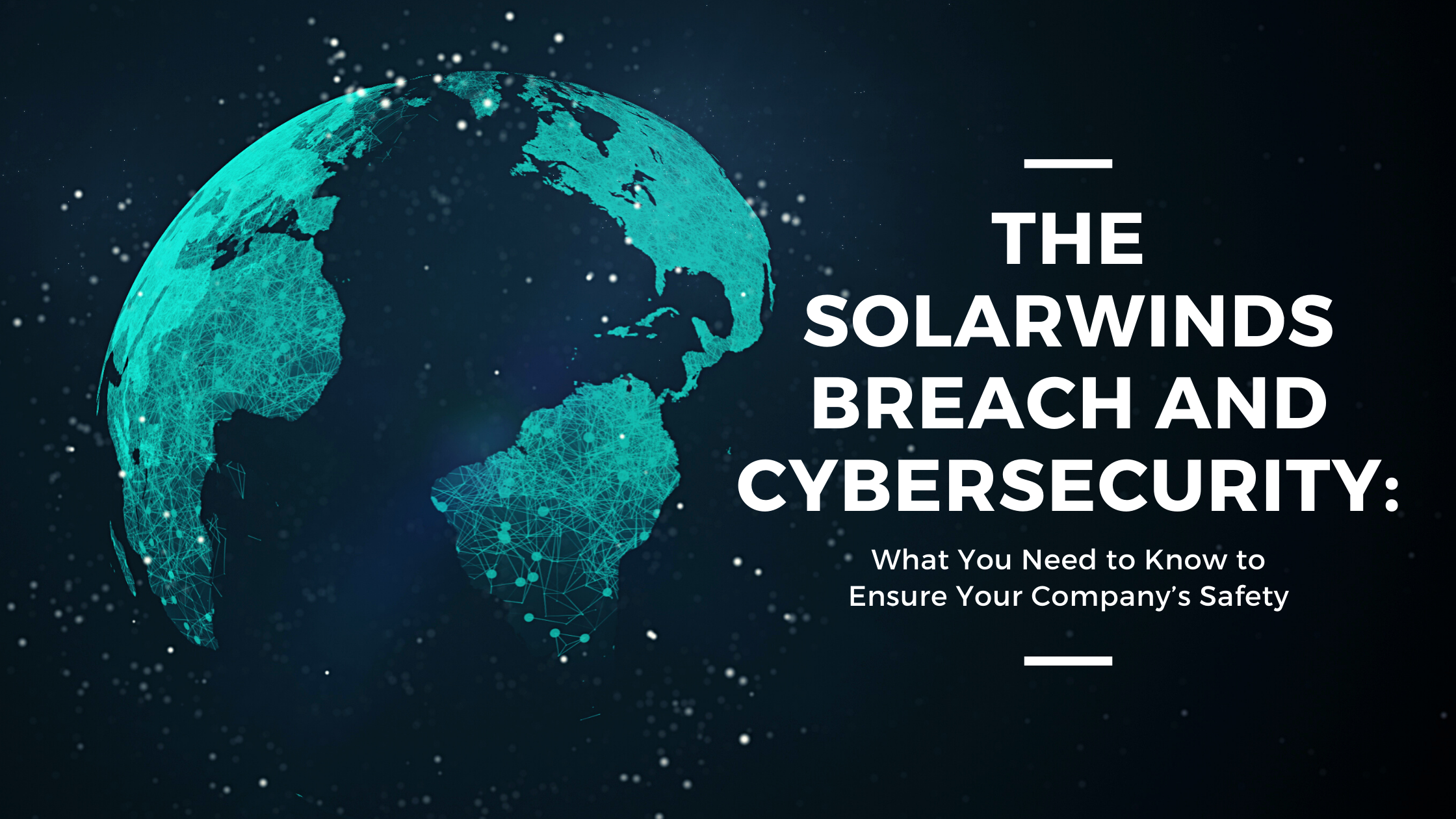 Solarwinds Breach and Cybersecurity