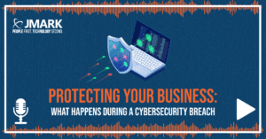Protecting Your Business: What Happens During a Cybersecurity Breach