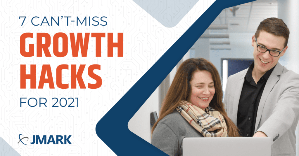 7 Can't Miss Growth Hacks for 2021