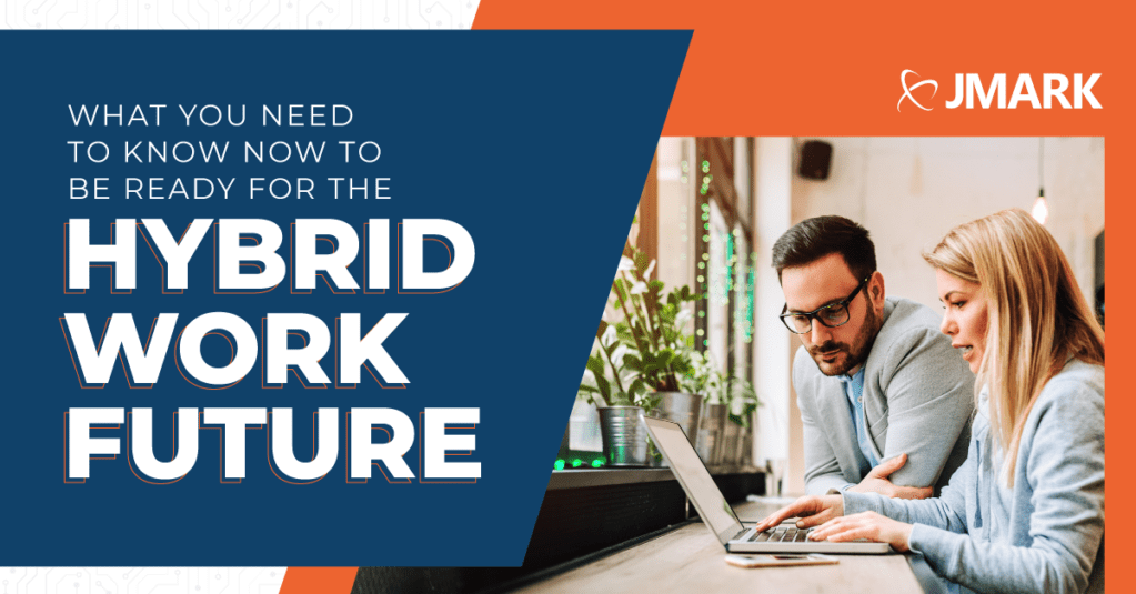 What You Need to Know Now to Be Ready for the Hybrid Work Future - Blog Graphic
