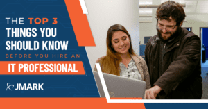 The Top 3 Things You Should Know Before You Hire an IT Professional - Blog Graphic